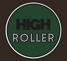 High Roller by stonedandfamous