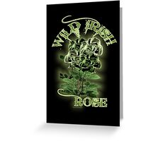 WILD IRISH ROSE 2.0 Greeting Card