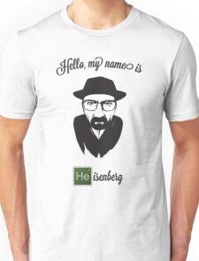 Hello Heisenberg Unisex T-Shirt
