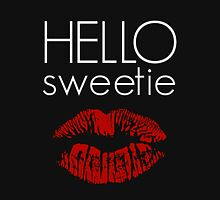 Hello, Sweetie Unisex T-Shirt
