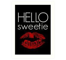 Hello, Sweetie Art Print