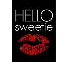 Hello, Sweetie Photographic Print