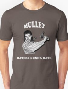Mullet, Haters Gonna Hate White Unisex T-Shirt