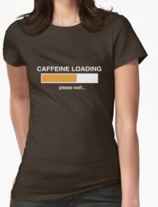 Caffeine Loading Please Wait Womens Fitted T-Shirt