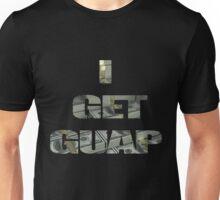 I Get Guap Unisex T-Shirt