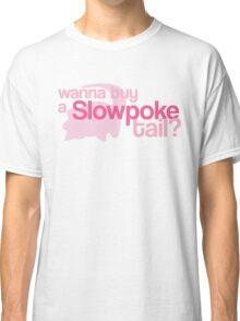 Wanna buy a Slowpoke Tail? Classic T-Shirt
