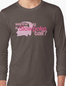 Wanna buy a Slowpoke Tail? Long Sleeve T-Shirt