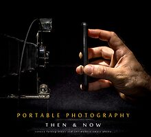 Portable Photography - Then & Now by CJDandrow