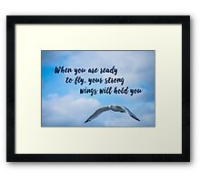 Your Strong Wings Will Hold You Framed Print