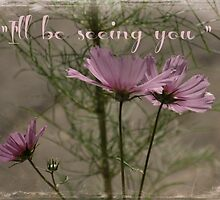 """I'll be seeing you""  card. by CanyonWind"