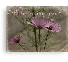 """""""I'll be seeing you""""  card. Canvas Print"""