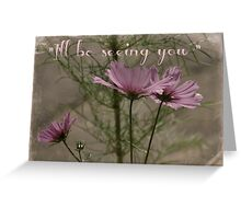 """I'll be seeing you""  card. Greeting Card"