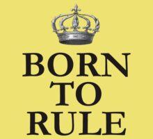 Born To Rule Kids Tee