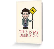This Is My Deer Sign (card) Greeting Card