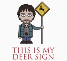 This Is My Deer Sign (sticker) by redscharlach
