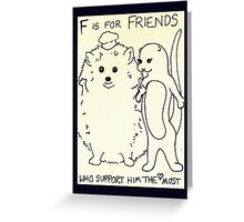 F is for Friends Greeting Card