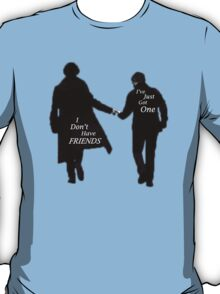 'I Don't Have Friends' T-Shirt