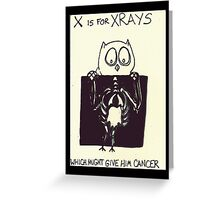 X is for X-Rays Greeting Card