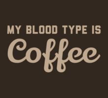 My Blood Type is Coffee by contoured