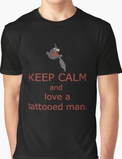 KEEP CALM and love a tattooed man Graphic T-Shirt