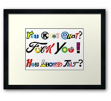 """""""You Know What?..."""" -Tony Montana, Scarface quote. Framed Print"""