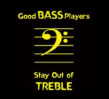 Good Bass Players Stay Out of Treble by Samuel Sheats