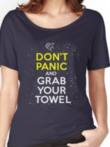 Don't Panic and Grab Your Towel Women's Relaxed Fit T-Shirt
