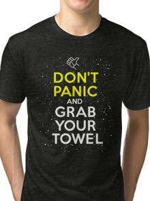 Don't Panic and Grab Your Towel Tri-blend T-Shirt