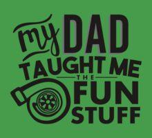 My dad taught me the fun stuff - turbo Baby Tee