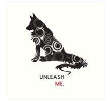 Unleash Me. Art Print