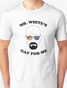 Mr. White's Gay for Me T-Shirt