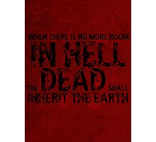 Zombie Walking Living Dead Quote Photographic Print
