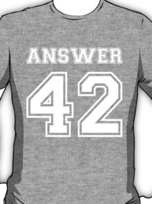 42 - Answer T-Shirt