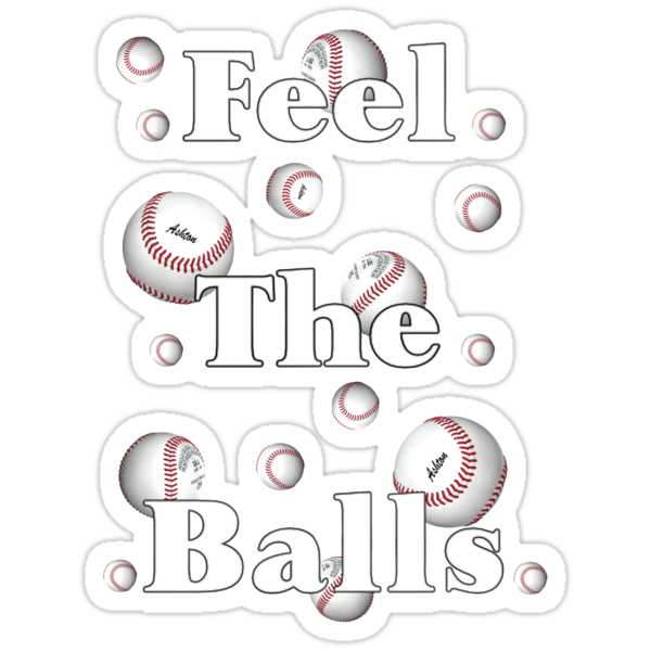 Feel the Balls .. tee shirt by LoneAngel