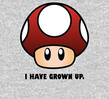 I HAVE GROWN UP. Unisex T-Shirt