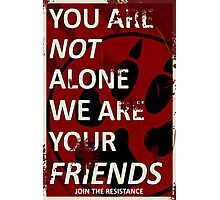 Furry Propaganda : You are not alone Photographic Print