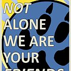 Furry Propaganda : You are not alone Type B by WeAreTheW