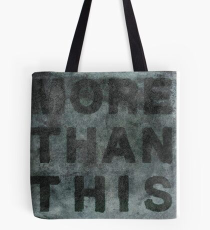 More Than This Tote Bag