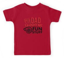 My dad taught me the fun stuff - turbo 2 Kids Tee
