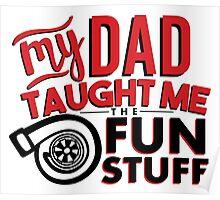 My dad taught me the fun stuff - turbo 2 Poster