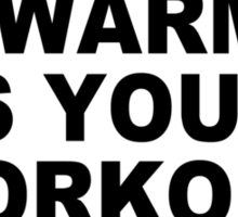 My warmup is your workout funny gym weight lifting exercise Sticker