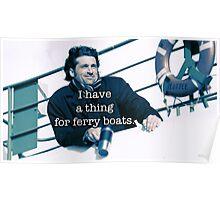 Derek Shepherd Ferry boats Poster