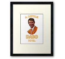 Dabo'll Do Ya Framed Print