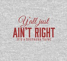 Y'all Just Ain't Right It's a Southern Thing T-Shirt