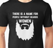 Name for People without Beards. Women Unisex T-Shirt