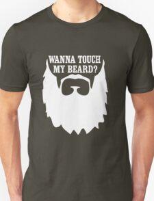 Wanna Touch My Beard Unisex T-Shirt