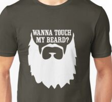 Wanna Touch My Beard Unisex T-Shirt