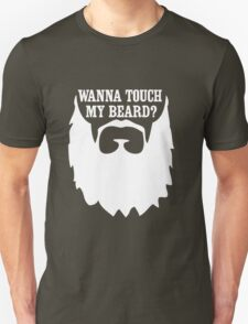 Wanna Touch My Beard T-Shirt