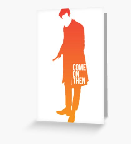Come on then Greeting Card