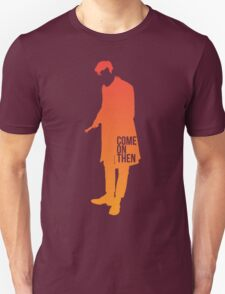 Come on then Unisex T-Shirt